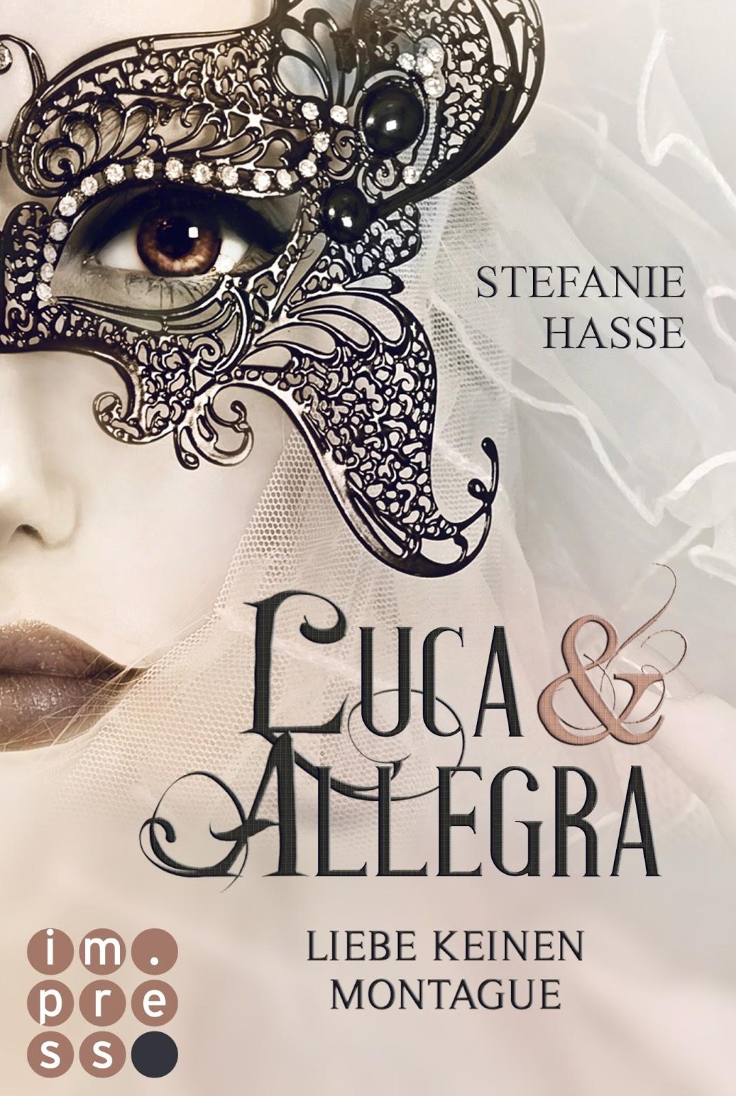 Luca und Allegra 01 - Liebe keinen Montague von Stefanie Hasse