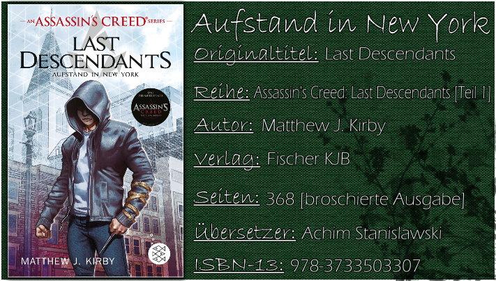 Assassin's Creed: Last Descendants 01 - Aufstand in New York von Matthew J. Kirby