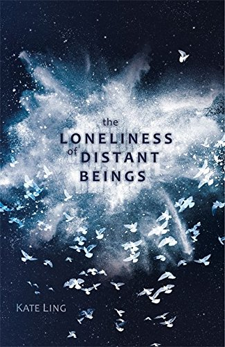 The Loneliness of Distant Beings von Kate Ling