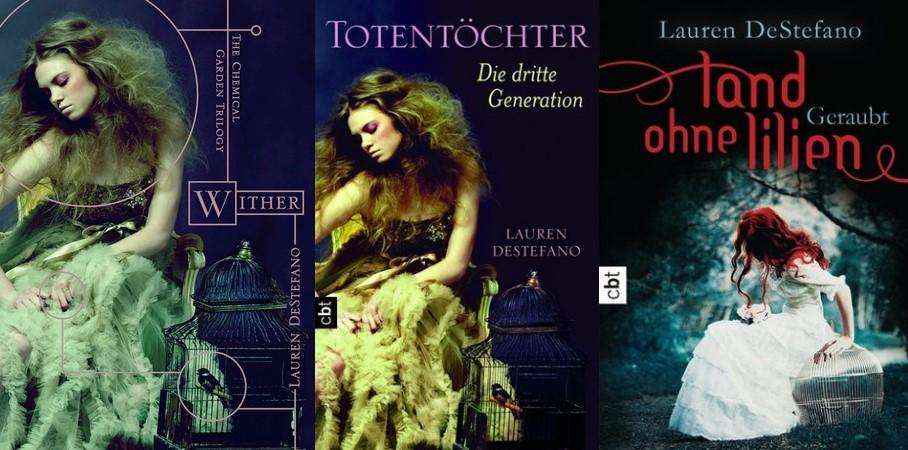 """""""Wither"""" ist """"Totentöchter - Die dritte Generation"""" und """"Land ohne Lilien - Geraubt"""" von Lauren DeStefano"""