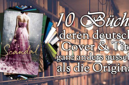 10 Jugendbücher, deren Originaltitel und -cover sich stark von der deutschen Übersetzung unterscheiden - Teil 3
